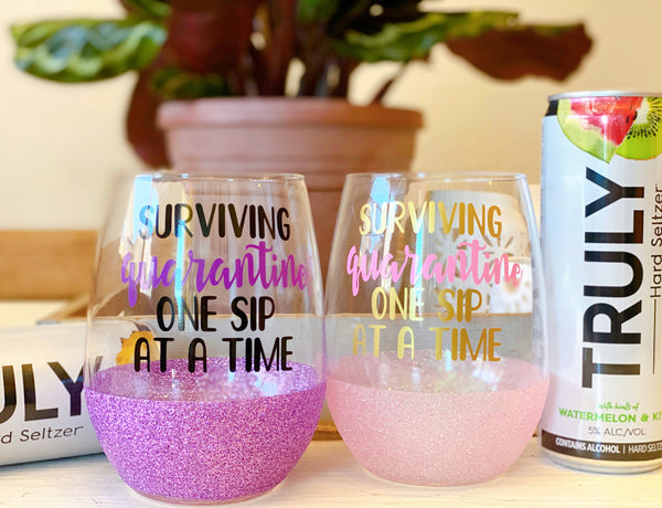 Surviving Quarantine One Sip at A Time - Wine Glass