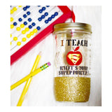 I Teach What's Your Superpower - Tumbler - Twinkle Twinkle Lil' Jar - 1