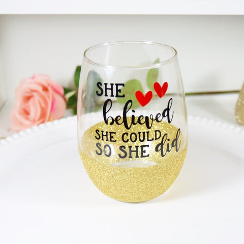 She Believed She Could So She Did - Wine Glass