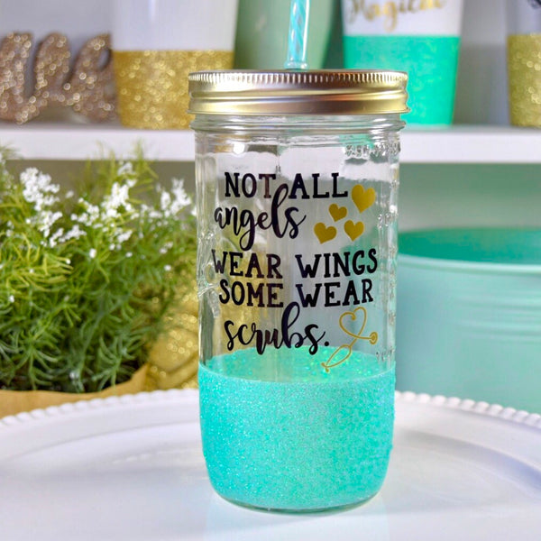 Not All Angels Wear Wings Some Wear Scrubs - Nurse Tumbler