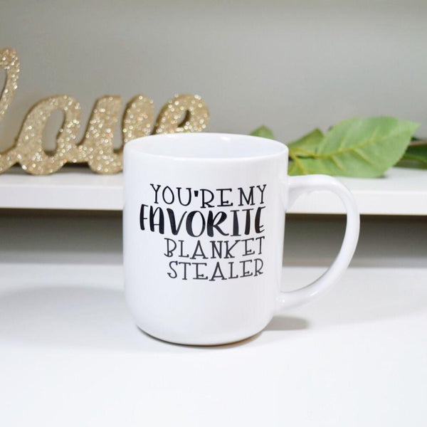 You're My Favorite Blanket Stealer - Coffee Mug
