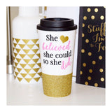 She Believed She Could So She Did - Coffee Travel Mug - Twinkle Twinkle Lil' Jar - 1