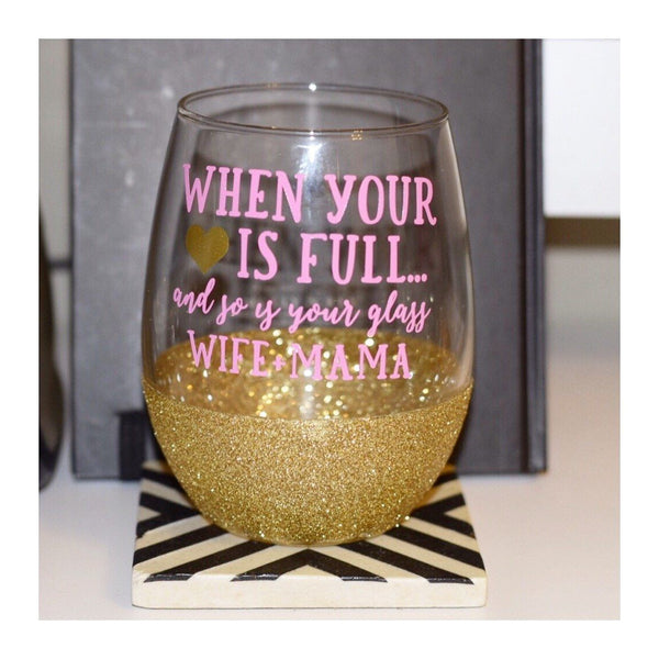 When Your Heart Is Full And So Is Your Glass - Wine Glass - Twinkle Twinkle Lil' Jar - 1