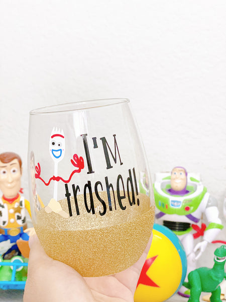 I'm Trashed - Wine Glass