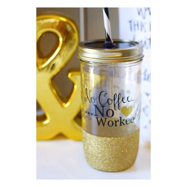 No Coffee No Workee - Tumbler - Twinkle Twinkle Lil' Jar - 1
