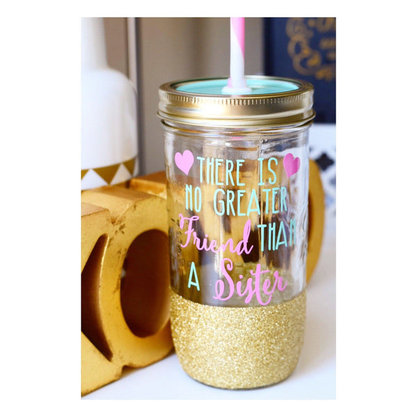 There Is No Greater Friend Than A Sister - Tumbler - Twinkle Twinkle Lil' Jar - 1