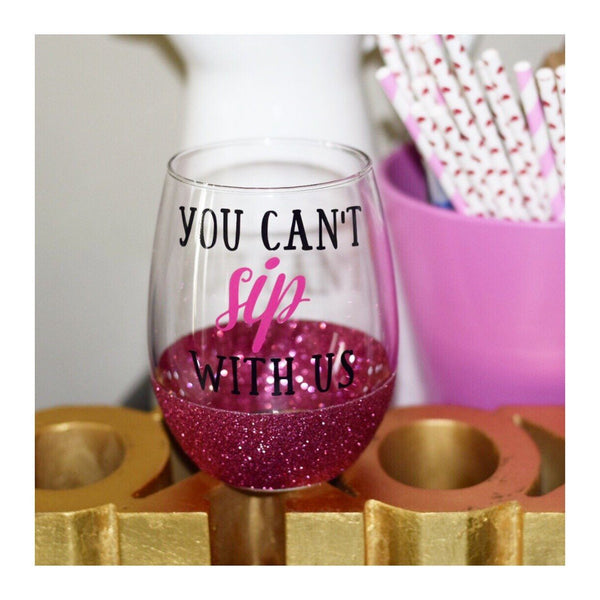 You Can't Sip With Us - Wine Glass - Twinkle Twinkle Lil' Jar - 1