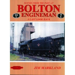 Bolton Engineman - A Last Look Back