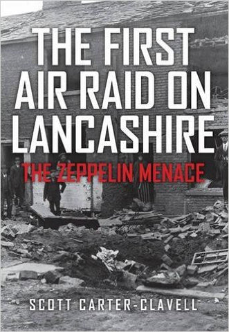 The First Air Raid on Lancashire: The Zeppelin Menace