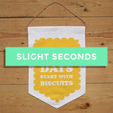 SALE - Nice Days Start With Biscuits Fabric Banner