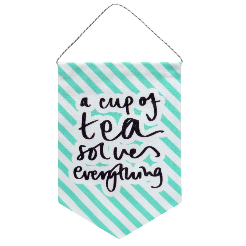 2015 Cup of Tea Solves Everything Printed Fabric Banner