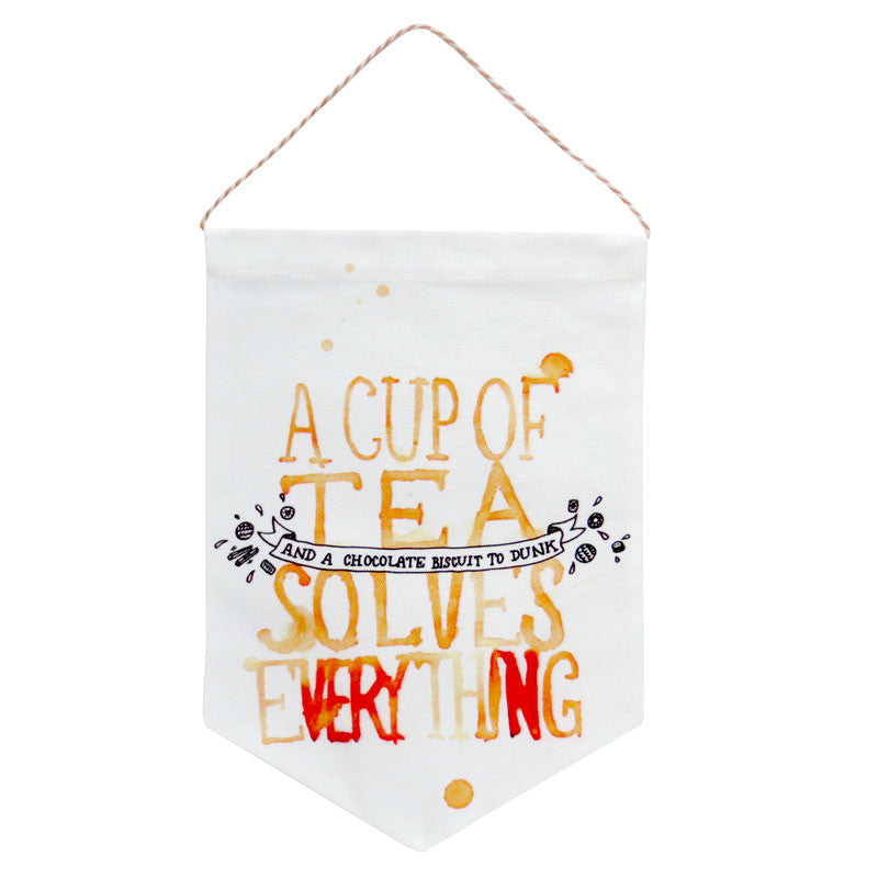 A Cup of Tea Solves Everything Printed Fabric Banner