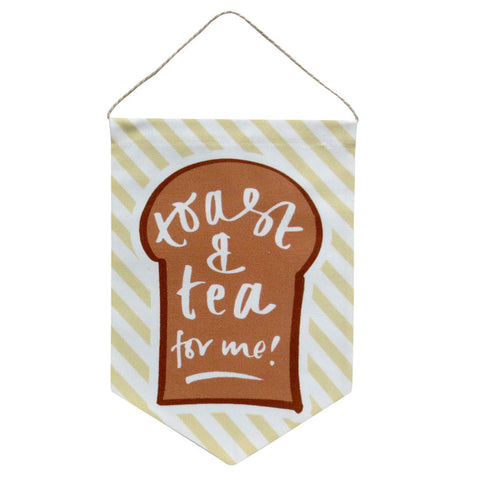 Toast & Tea For Me Printed Fabric Banner