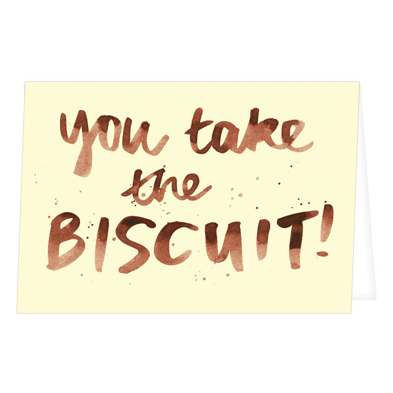 You Take The Biscuit Greetings Card