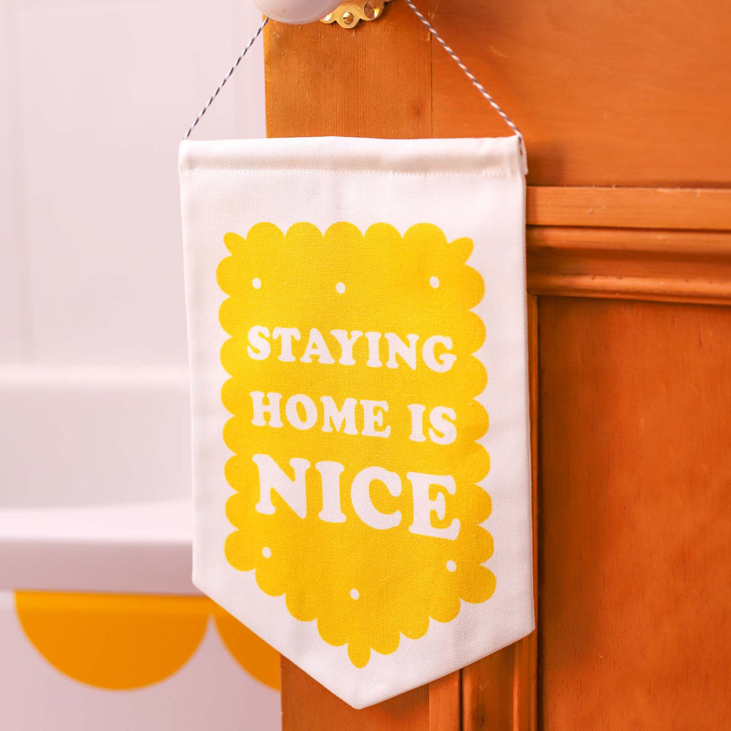 Staying at Home is Nice - Fabric Banner