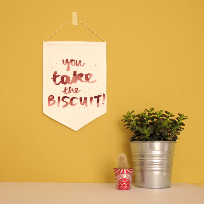 You Take the Biscuit Printed Fabric Banner