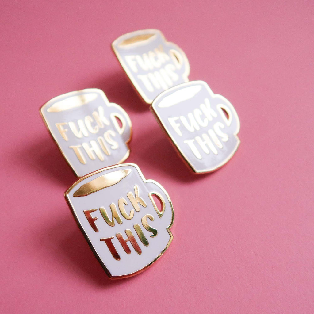 """F*ck This"" Enamel Pin"