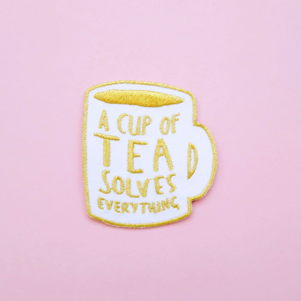 SALE - A Cup of Tea Solves Everything Iron-On Embroidered Patch