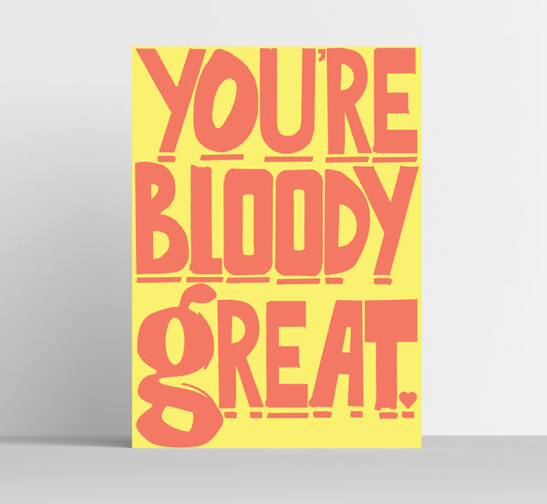 A3 'Bloody Great' Art Print.