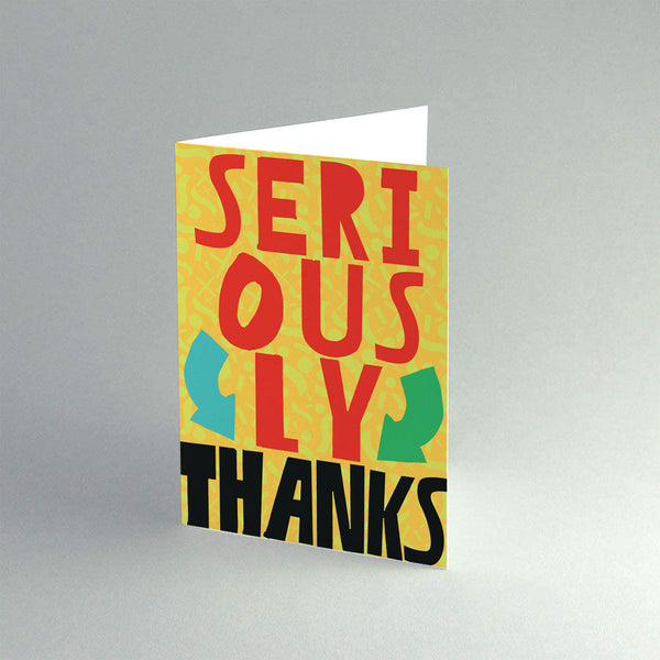 A6 'Seriously' Card