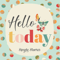*NEW* Simple Stories Hello Today