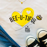 BEE-U-TIFUL Custom T-shirt