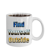 Camping Coffee Cup - FIND YOURSELF OUTSIDE Mug