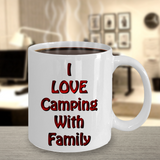 Camping Cup - I Love Camping With Family Mug
