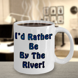 Camping Cup - I'd Rather Be By The River! Mug