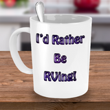 RV Cup - I'd Rather Be RVing! Mug