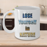 RVing Cup - LOSE YOURSELF IN NATURE Mug