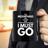 The Mountains Are Calling And I Must Go - Camping Mugs