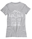 Camping Tshirt - I Don't Need Therapy