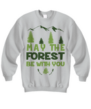 Camping Sweatshirt - May The Forest Be With You