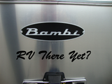 RV There Yet? - Exterior RV Vinyl Decals