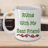 RV Coffee Cup - RVing With My Best Friend ----> Mug