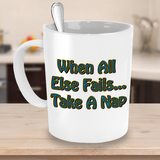 Camping Cup - When All Else Fails.....Take A Nap Mugs