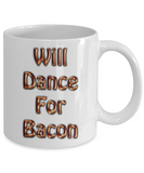 Funny RVing Gift - Will Dance For Bacon Mug