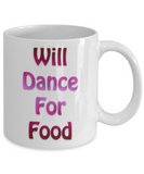 Funny Camping Mug - Will Dance For Food Mug