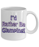 RVing Cup - I'd Rather Be Glamping! Mug