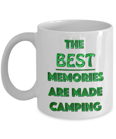 Camp Coffee Mug - The Best Memories Are Made Camping