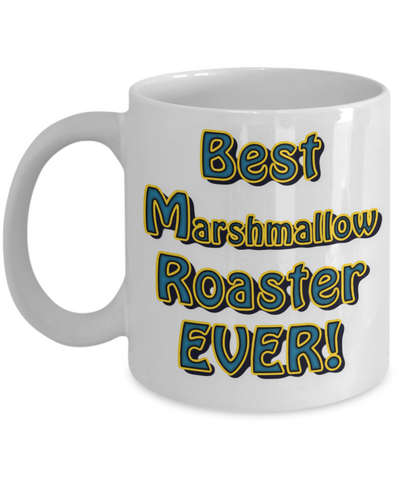 Camping Coffee Cup - Best Marshmallow Roaster Ever…Mug