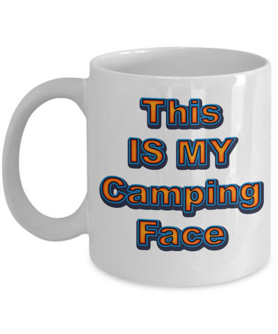 Funny RVing Gift-This Is My Camping Face
