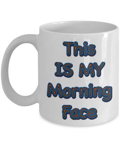 Camping Coffee Cup - This Is My Morning Face Mug