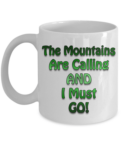 Camping Cup - The Mountains Are Calling And I Must Go… Mug