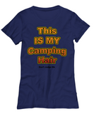 Funny Outdoor Tshirt- This Is My Camping Hair Tshirt