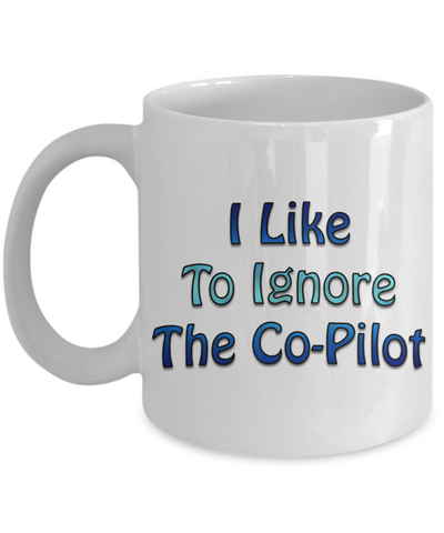 Funny RVing Gift - I Like To Ignore The Co-Pilot Mug