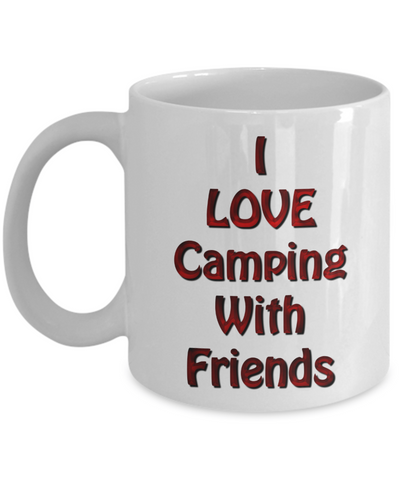 Camping Cup - I Love Camping With Friends Mug
