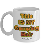 Camping Coffee Cup - This Is My Camping Hair Mug