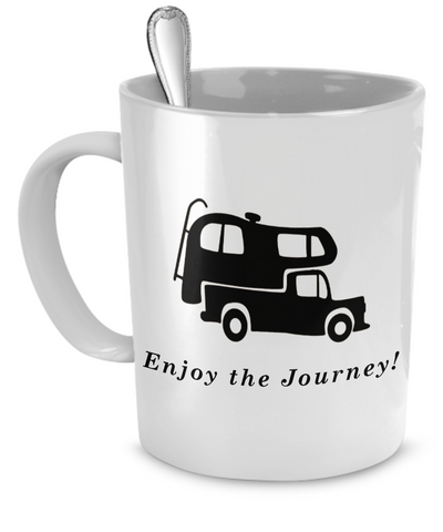 Camping Mugs - Enjoy The Journey - Truck Camper Mug